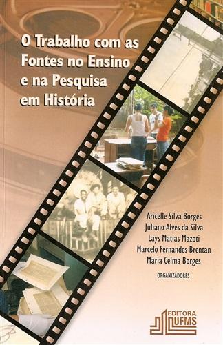 O Trabalho com as Fontes no Ensino e na Pesquisa em História