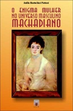 O enigma mulher no universo masculino machadiano