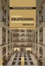 O ENSINO DA BIBLIOTECONOMIA NO CONTEXTO BRASILEIRO: SÉCULO XX