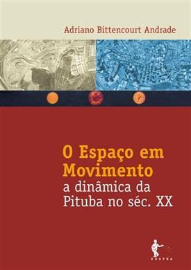 O espaço em movimento: a dinâmica da Pituba no século XX