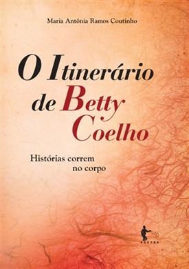 O itinerário de Betty Coelho: histórias correm no corpo