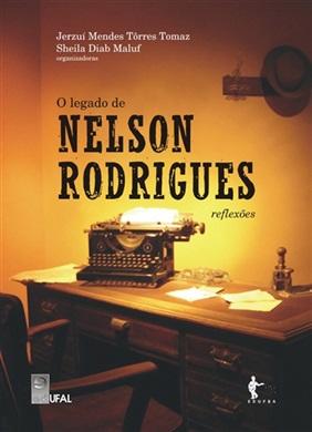 O legado de Nelson Rodrigues: reflexões