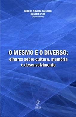 O mesmo e o diverso: olhares sobre cultura, memória e desenvolvimento
