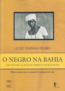 O negro na Bahia: um ensaio clássico sobre a escravidão
