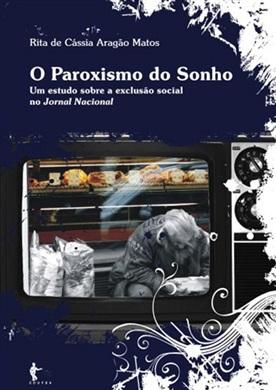O paradoxismo do sonho: um estudo sobre a exclusão social no Jornal Nacional