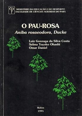 O PAU-ROSA - ANIBA ROSAEODORA, DUCKE