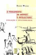 O PENSAMENTO DE ANIMAIS E INTELECTUAIS: EVOLUÇÃO E EPISTEMOLOGIA