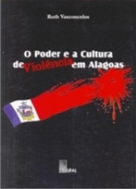 O Poder e a Cultura da Violência em Alagoas
