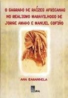 O sagrado de raízes africanas no realismo maravilhoso de Jorge Amado e Manuel Cofiño