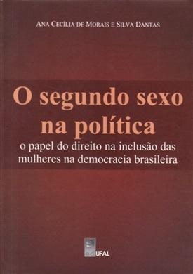 O segundo sexo na política: o papel do direito na inclusão das mulheres na democracia brasileira