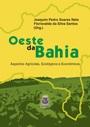 OESTE DA BAHIA - Aspectos agrícolas, ecológicos e econômicos