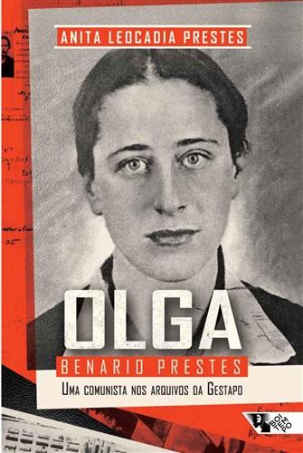 Olga Benario Prestes: uma comunista nos arquivos da Gestapo