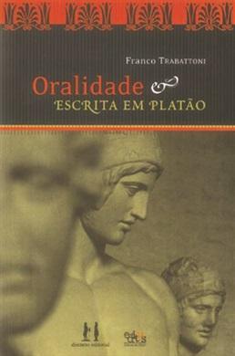 Oralidade e escrita em Platão