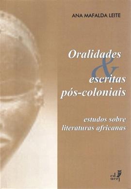 Oralidades e escritas pós-coloniais – estudos sobre literaturas africanas