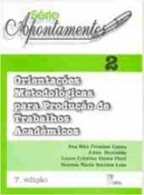 Orientações Metodológicas para Produção de Trabalhos Acadêmicos (Série Apontamentos nº 2)