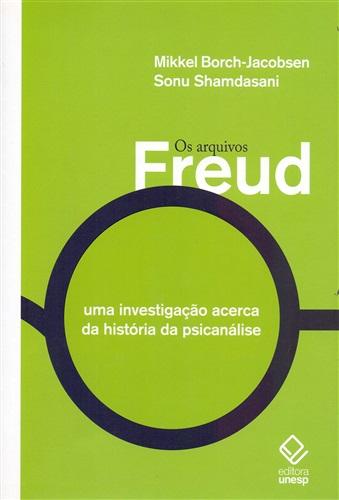 Os arquivos Freud: uma Investigação Acerca da História da Psicanálise