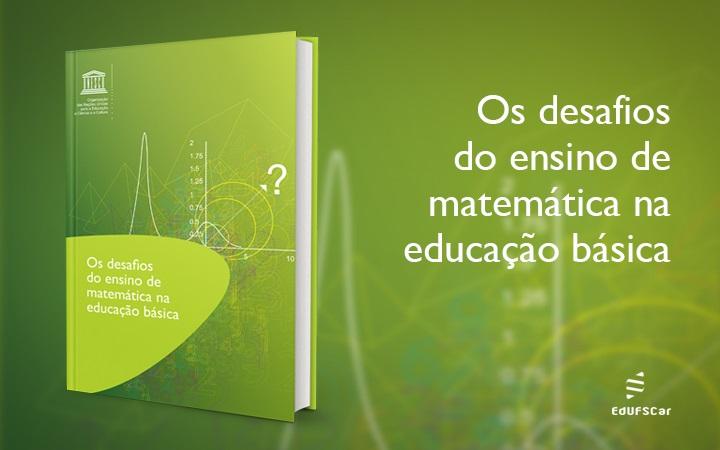 Os desafios do ensino de matemática na educação básica