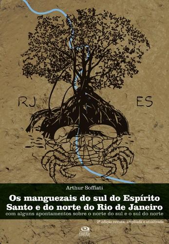 Os manguezais do sul do Espírito Santo e do norte do Rio de Janeiro - 2ª edição revista, ampliada e atualizada