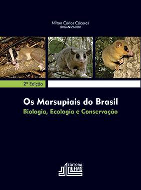Os Marsupiais do Brasil, Biologia, Ecologia e Conservação 2. edição