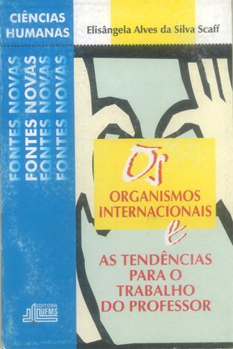 Os Organismos Internacionais e as Tendências Para o Trabalho do Professor