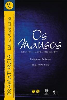 Os Mansos: sobre motivos de O Idiota de Fiódor Dostoiévski