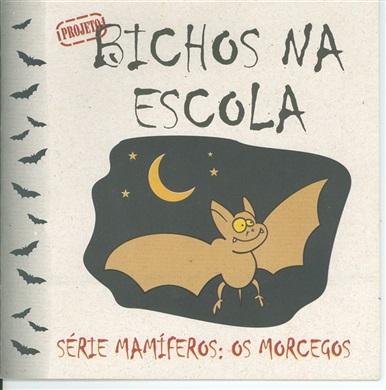 Os Morcegos, Série Mamíferos.