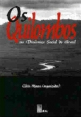 Os Quilombos na Dinâmica Social do Brasil