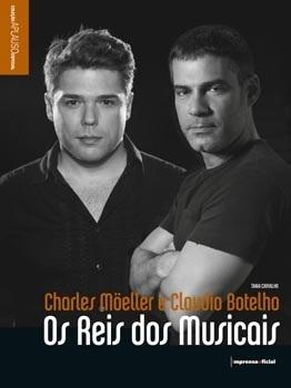 Os reis dos musicais:  Charles Möeller e Claudio Botelho