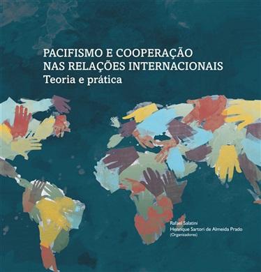 PACIFISMO E COOPERAÇÃO NAS RELAÇÕES INTERNACIONAIS: teoria e prática