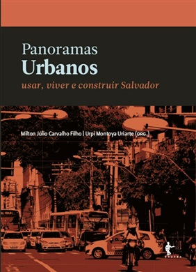 Panoramas Urbanos: usar, viver e construir Salvador