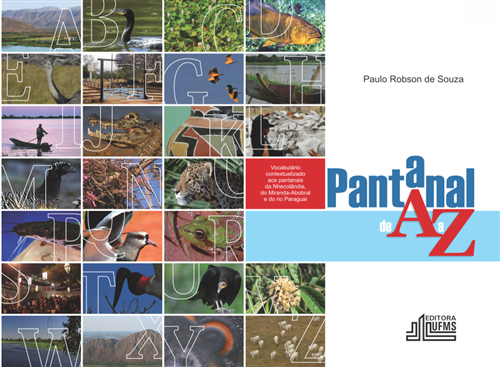 Pantanal de A a Z: Vocabulário Contextualizado aos Pantanais da Nhecolândia, do Miranda-Abobral e do rio Paraguai