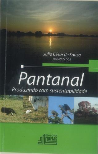 Pantanal, Produzindo com Sustentabilidade