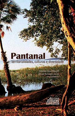 Pantanal: Territorialidades, Culturas e Diversidade