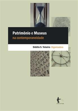 Patrimônio e museus na contemporaneidade