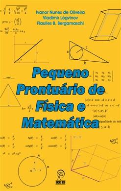 Pequeno Prontuário de Física e Matemática