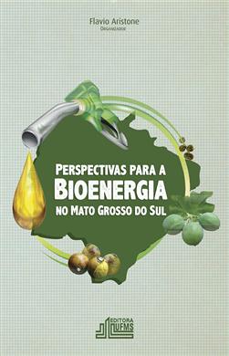 Perspectivas para a Bioenergia no Mato Grosso do Sul