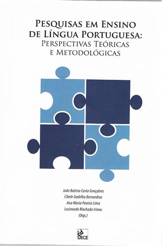 Pesquisa em Ensino de Língua Portuguesa: Perspectivas teóricas e metodológicas