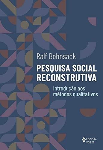 Pesquisa social reconstrutiva: Introdução aos métodos qualitativos