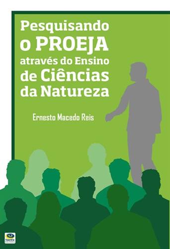 Pesquisando o PROEJA através do Ensino de Ciências da Natureza