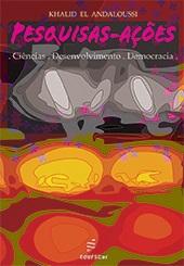 Pesquisas-ações: ciências, desenvolvimento e democracia.