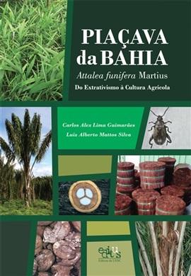 Piaçava da Bahia (Attalea funifera Martius) do extrativismo à cultura agrícola