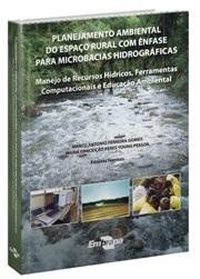 Planejamento Ambiental do Espaço Rural com Ênfase para Microbacias Hidrográficas