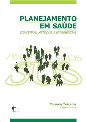 Planejamento em saúde: conceitos, métodos e experiências