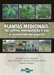 Plantas Medicinais: do cultivo, manipulação e uso à recomendação popular