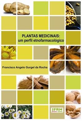 PLANTAS MEDICINAIS: um perfil etnofarmacológico