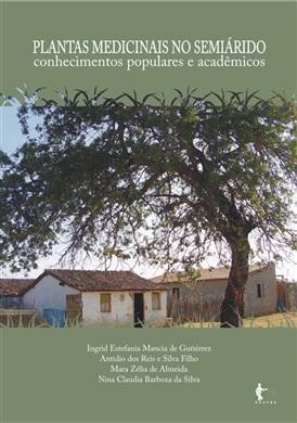 Plantas medicinais no semiárido: conhecimentos populares e acadêmicos