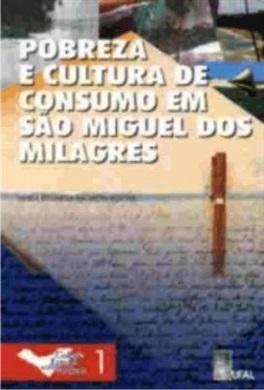 Pobreza e cultura de consumo em São Miguel dos Milagres