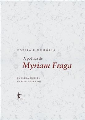 Poesia e memória: a poética de Myriam Fraga