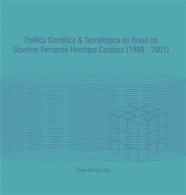 POLÍTICA CIENTÍFICA E TECNOLÓGICA NO BRASIL NO GOVERNO FERNANDO HENRIQUE CARDOSO (1999 - 2001)