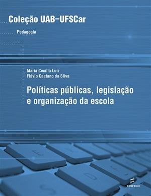 Políticas públicas, legislação e organização da escola